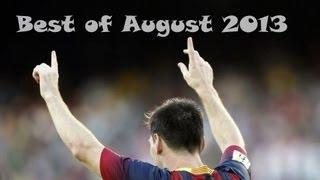 Lionel Messi● Best of August | Goals, Skills&Passes - 2013/2014 | HD