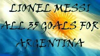 Lionel Messi● All 35 Goals for Argentina | HD