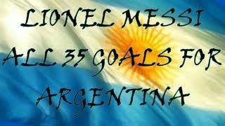 Lionel Messi● All 35 Goals for Argentina | HD