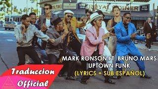 Mark Ronson - Uptown Funk Ft. Bruno Mars (Lyrics + Sub Español) Video Official