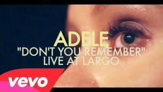 Adele - Don't You Remember (Live at Largo)